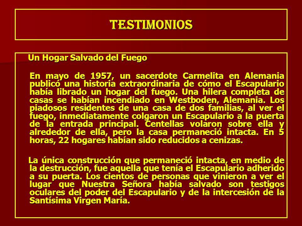 TESTIMONIOS Un Hogar Salvado del Fuego Un Hogar Salvado del Fuego En mayo de 1957, un sacerdote Carmelita en Alemania publicó una historia extraordina