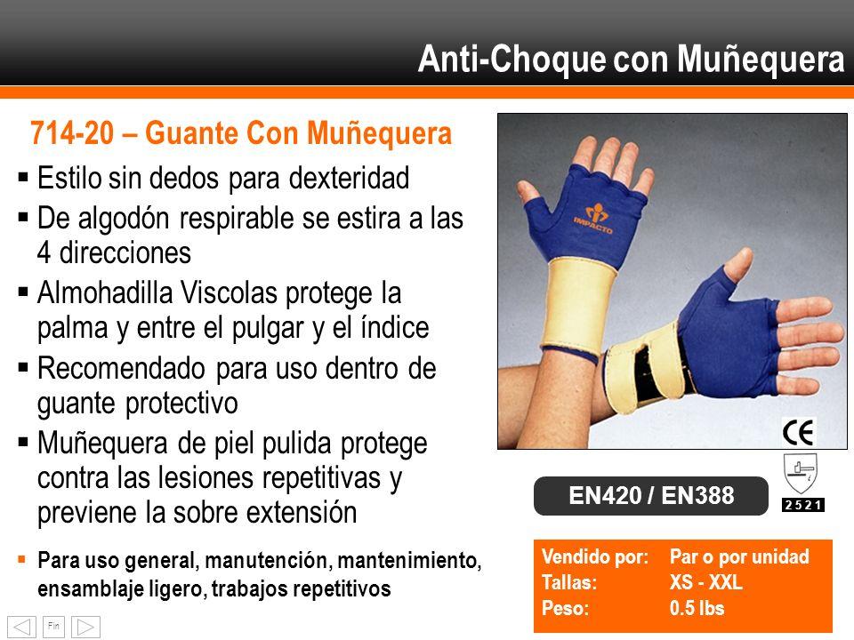 Fin Anti-Choque con Muñequera 714-20 – Guante Con Muñequera Vendido por: Par o por unidad Tallas:XS - XXL Peso:0.5 lbs EN420 / EN388 2 5 2 1 Estilo si