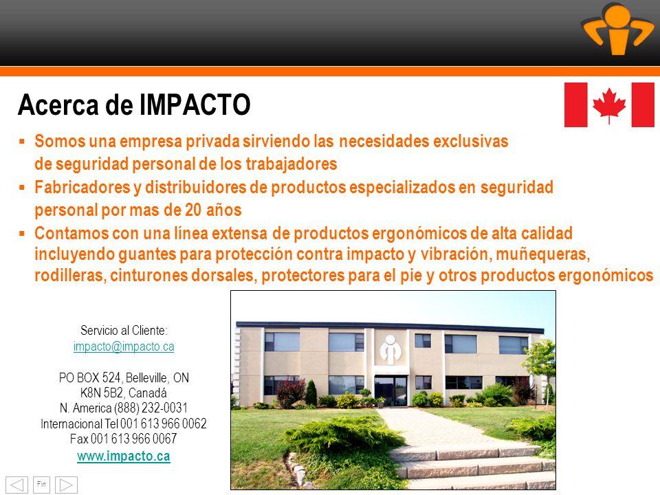 Fin Acerca de IMPACTO Somos una empresa privada sirviendo las necesidades exclusivas de seguridad personal de los trabajadores Fabricadores y distribu