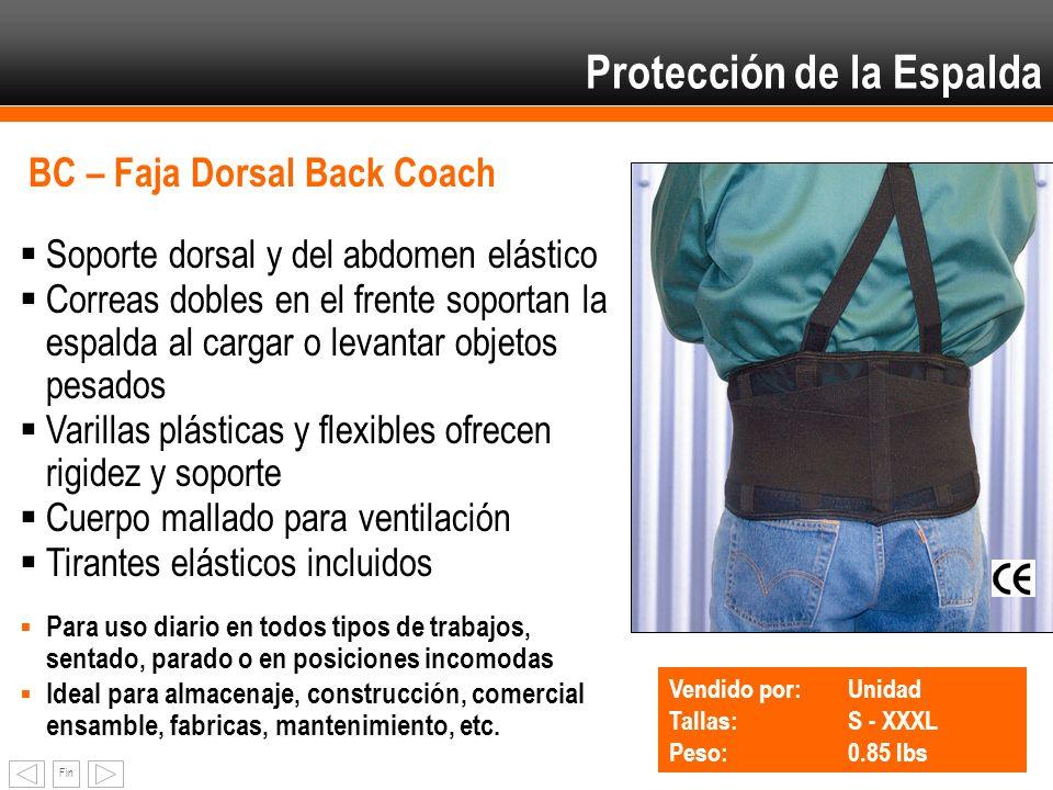 Fin BC – Faja Dorsal Back Coach Vendido por: Unidad Tallas:S - XXXL Peso:0.85 lbs Soporte dorsal y del abdomen elástico Correas dobles en el frente so