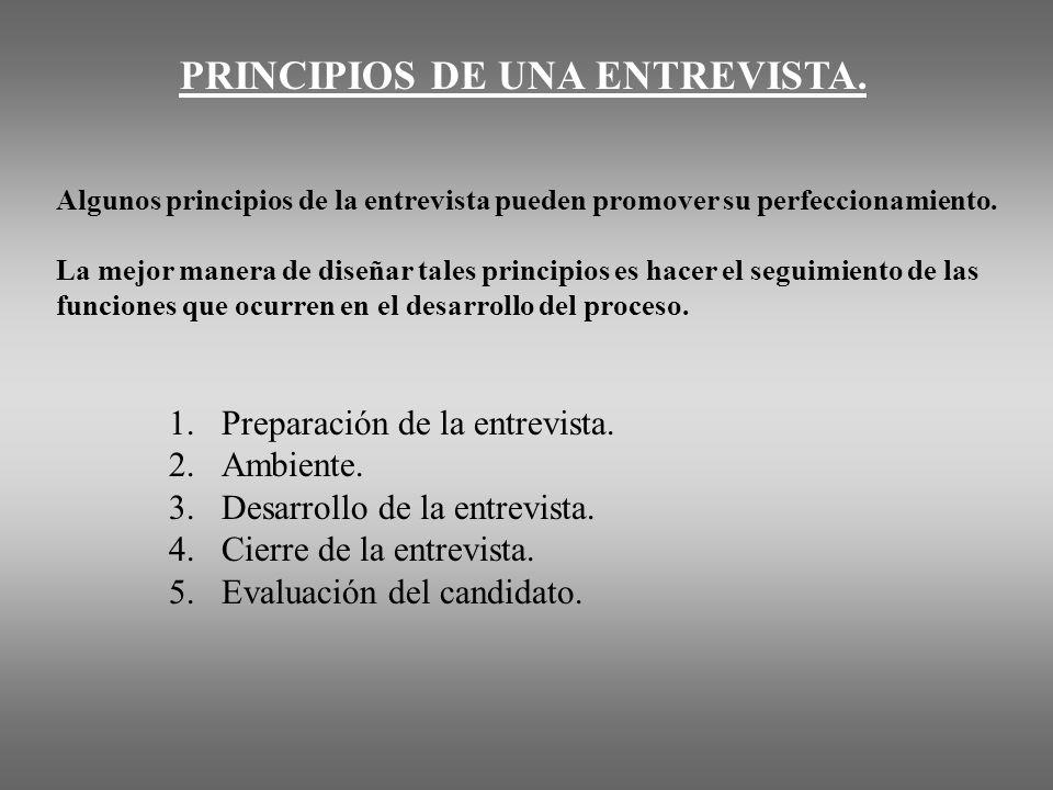 PRINCIPIOS DE UNA ENTREVISTA. Algunos principios de la entrevista pueden promover su perfeccionamiento. La mejor manera de diseñar tales principios es