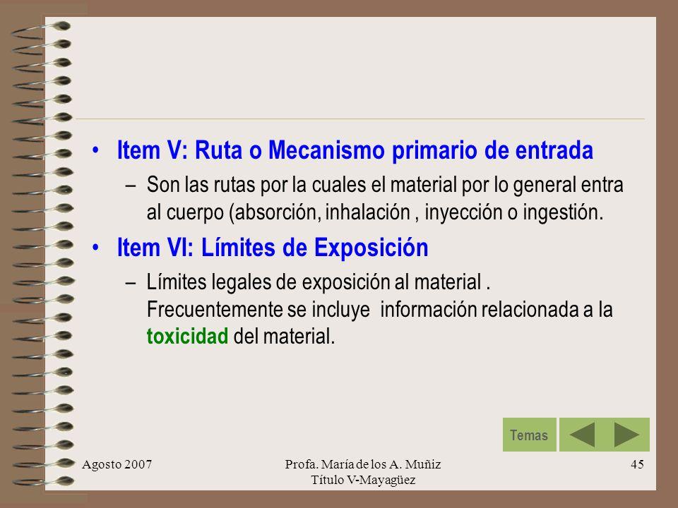 Agosto 2007Profa. María de los A. Muñiz Título V-Mayagüez 45 Item V: Ruta o Mecanismo primario de entrada –Son las rutas por la cuales el material por