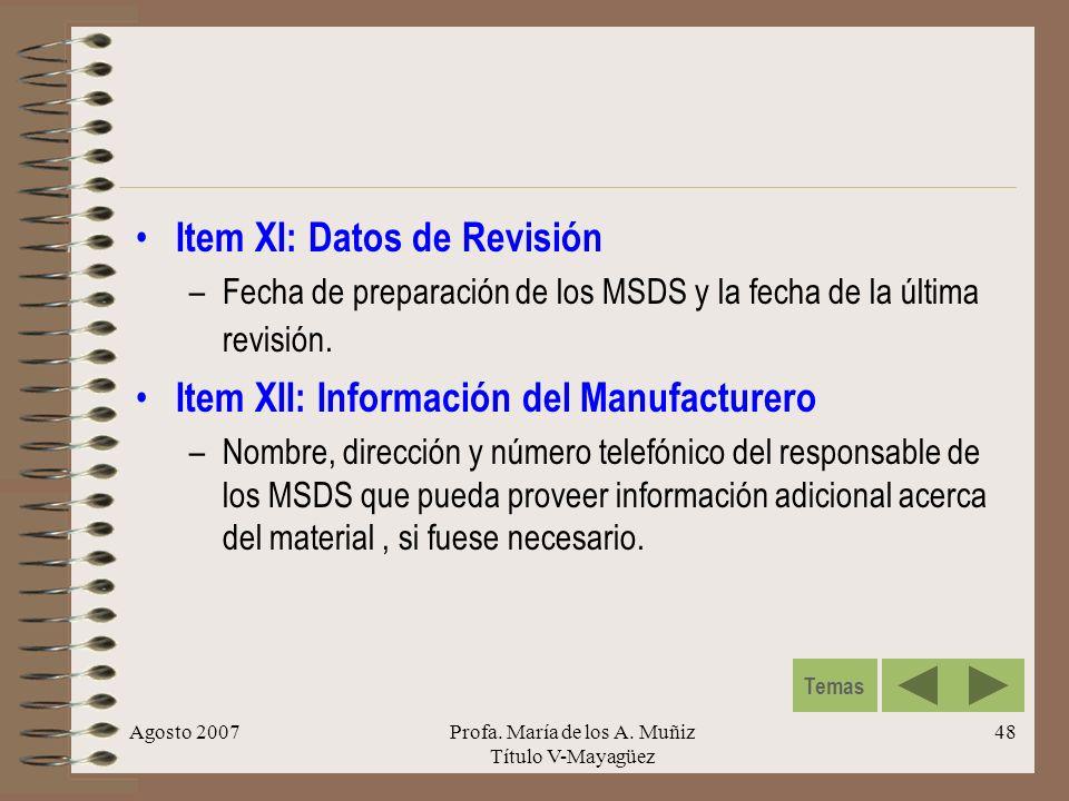 Agosto 2007Profa. María de los A. Muñiz Título V-Mayagüez 48 Item XI: Datos de Revisión –Fecha de preparación de los MSDS y la fecha de la última revi