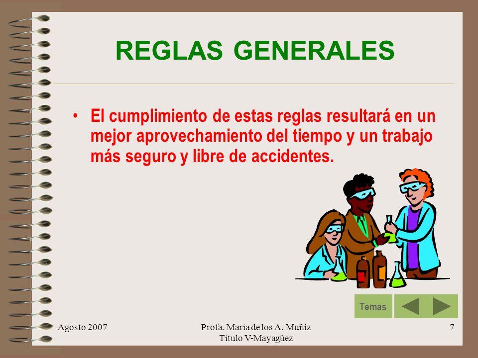 Agosto 2007Profa. María de los A. Muñiz Título V-Mayagüez 7 REGLAS GENERALES El cumplimiento de estas reglas resultará en un mejor aprovechamiento del