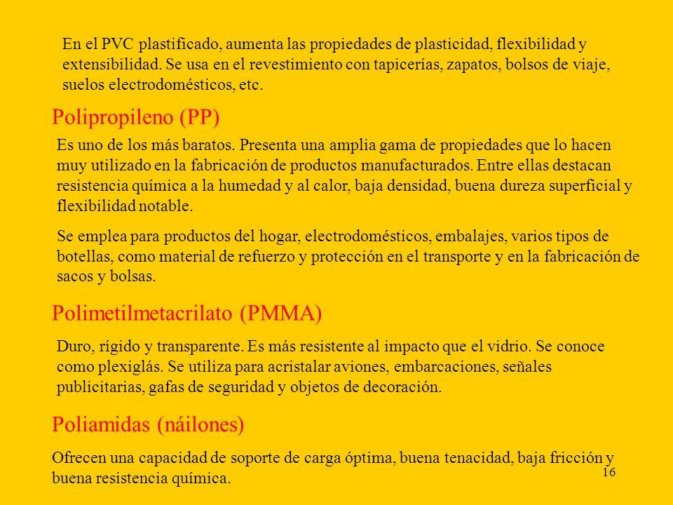 16 En el PVC plastificado, aumenta las propiedades de plasticidad, flexibilidad y extensibilidad.