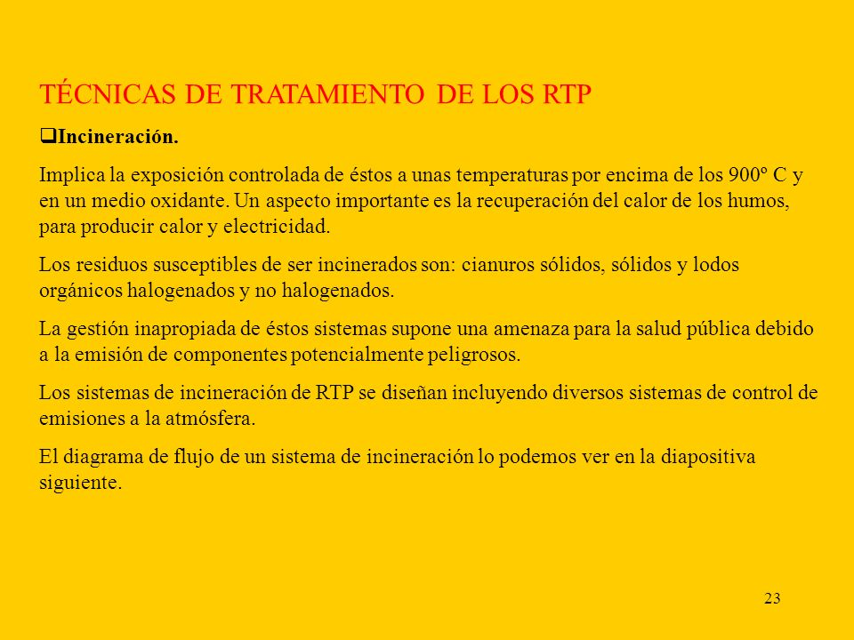 23 TÉCNICAS DE TRATAMIENTO DE LOS RTP Incineración.