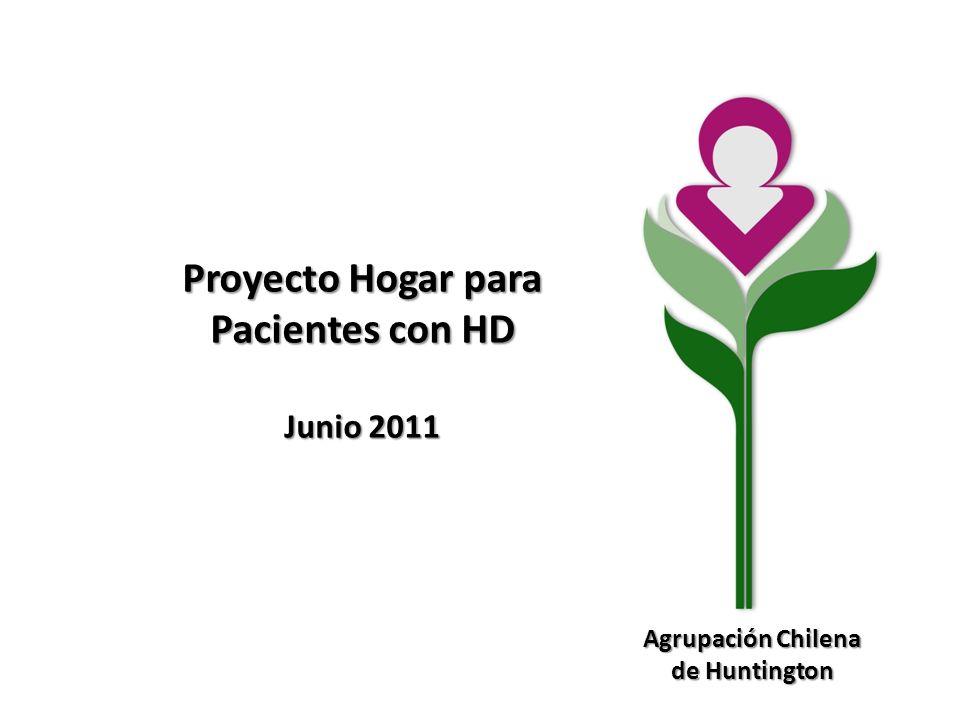 Agrupación Chilena de Huntington Proyecto Hogar para Pacientes con HD Junio 2011