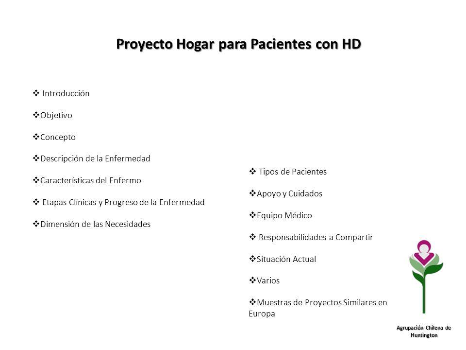 Proyecto Hogar para Pacientes con HD Introducción Objetivo Concepto Descripción de la Enfermedad Características del Enfermo Etapas Clínicas y Progres