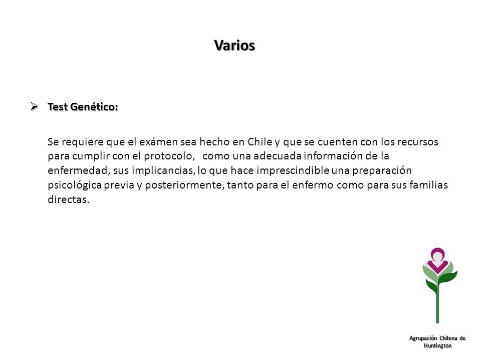 Varios Agrupación Chilena de Huntington Test Genético: Test Genético: Se requiere que el exámen sea hecho en Chile y que se cuenten con los recursos p