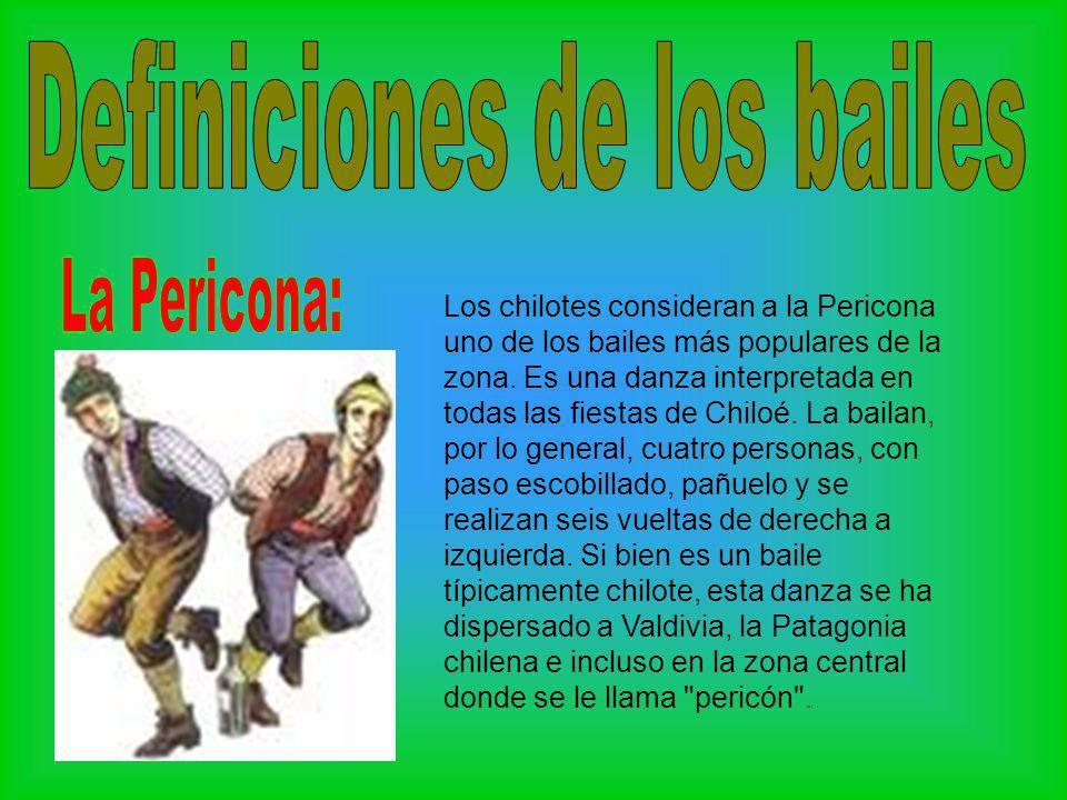 Los chilotes consideran a la Pericona uno de los bailes más populares de la zona. Es una danza interpretada en todas las fiestas de Chiloé. La bailan,