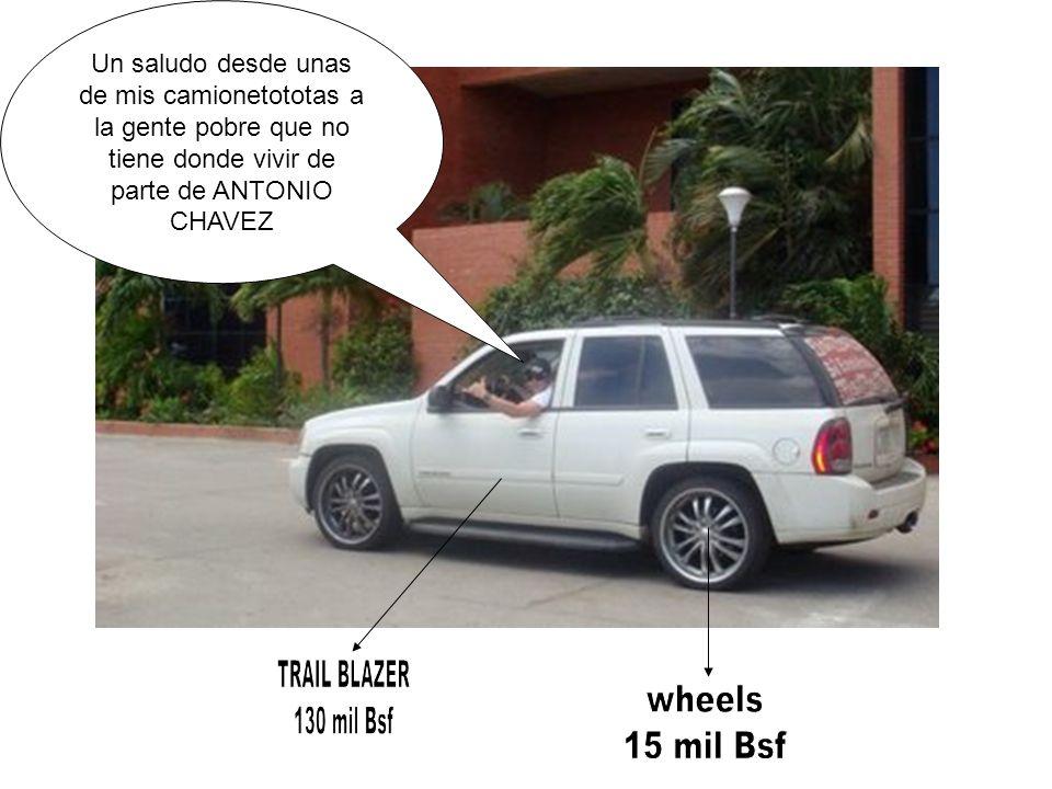 Un saludo desde unas de mis camionetototas a la gente pobre que no tiene donde vivir de parte de ANTONIO CHAVEZ