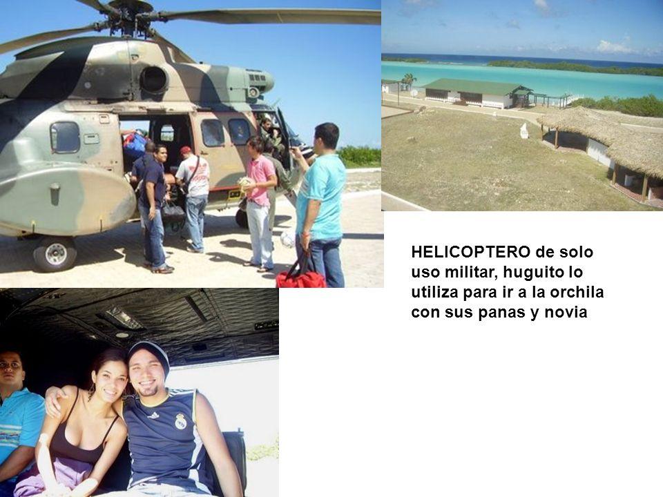HELICOPTERO de solo uso militar, huguito lo utiliza para ir a la orchila con sus panas y novia