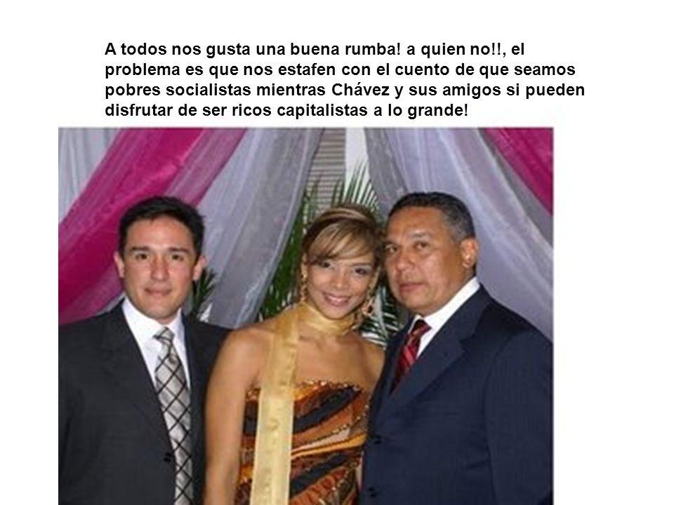 A todos nos gusta una buena rumba! a quien no!!, el problema es que nos estafen con el cuento de que seamos pobres socialistas mientras Chávez y sus a