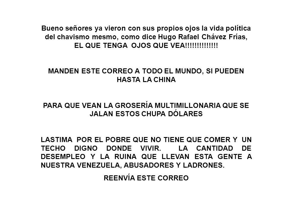 Bueno señores ya vieron con sus propios ojos la vida política del chavismo mesmo, como dice Hugo Rafael Chávez Frías, EL QUE TENGA OJOS QUE VEA!!!!!!!!!!!!!.