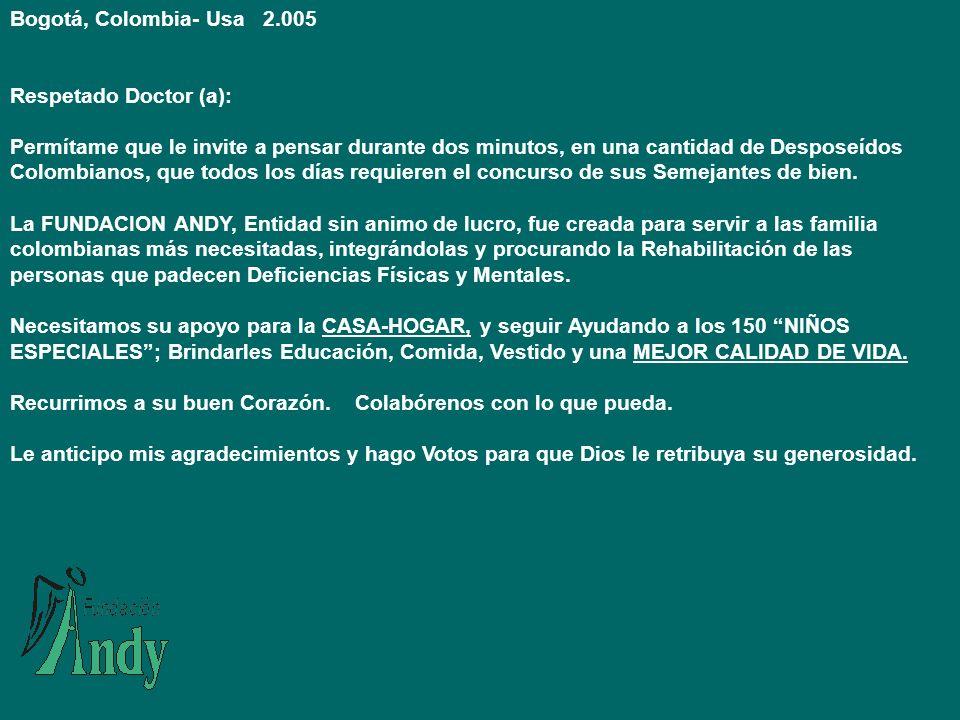 COLABORENOS PARA BRINDARLES UNA MEJOR CALIDAD DE VIDA CUENTA DAVIVIENDA 0040- 0006408-1 CUENTA BANCOLOMBIA 204- 087927- 80 *COLOMBIA* BANK OF AMERICA-