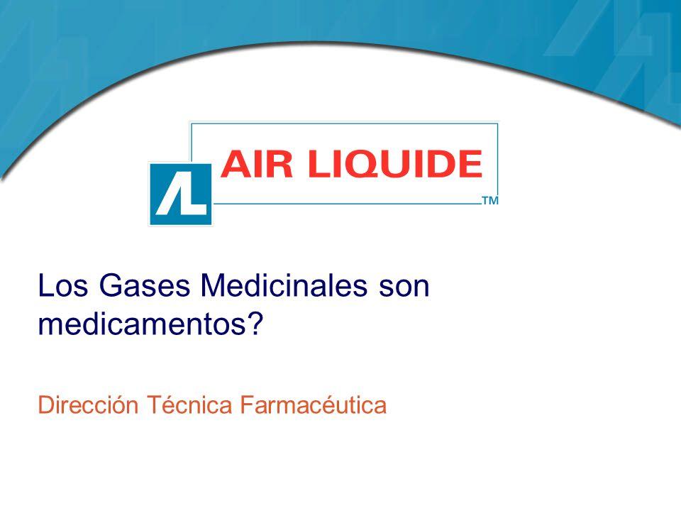 Los Gases Medicinales son medicamentos? Dirección Técnica Farmacéutica