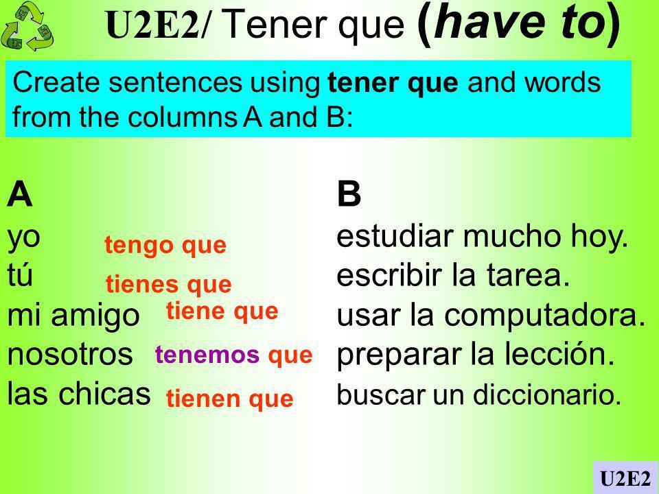 Hay que/Tener que En los Apuntes: Write 5 completions each of these sentences to this sentence: Para sacar una buena nota, yo tengo que...