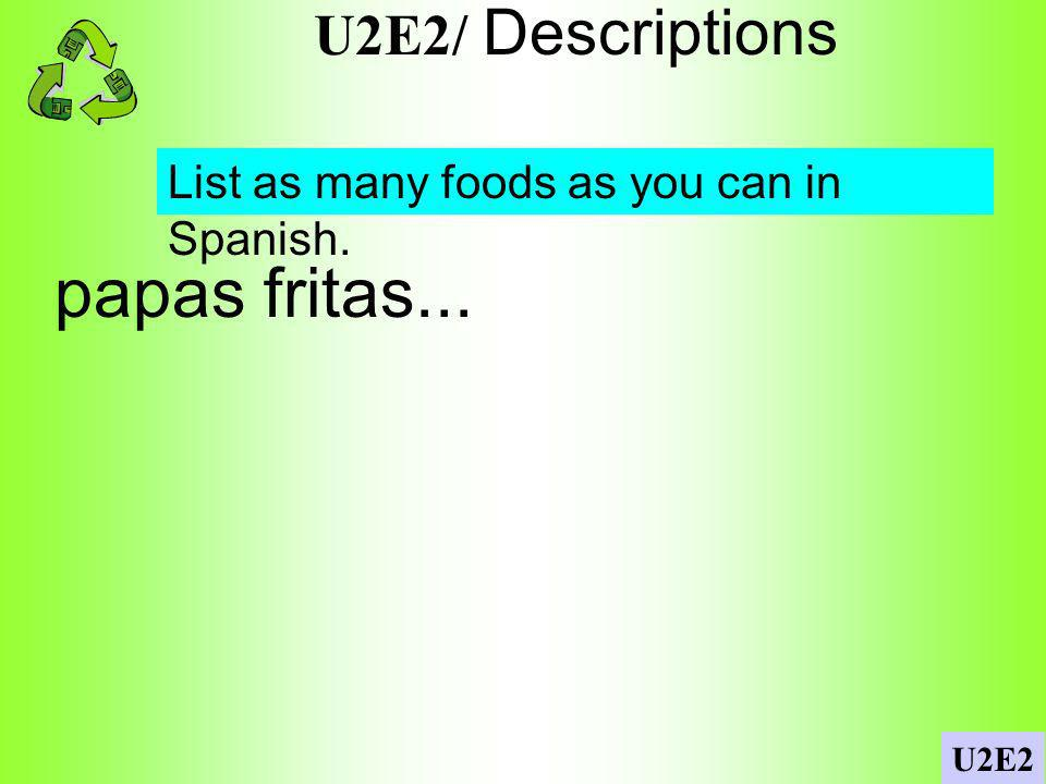 U2E2/ Estar U2E2 Using estar, write the name and location of five people or items in the school.