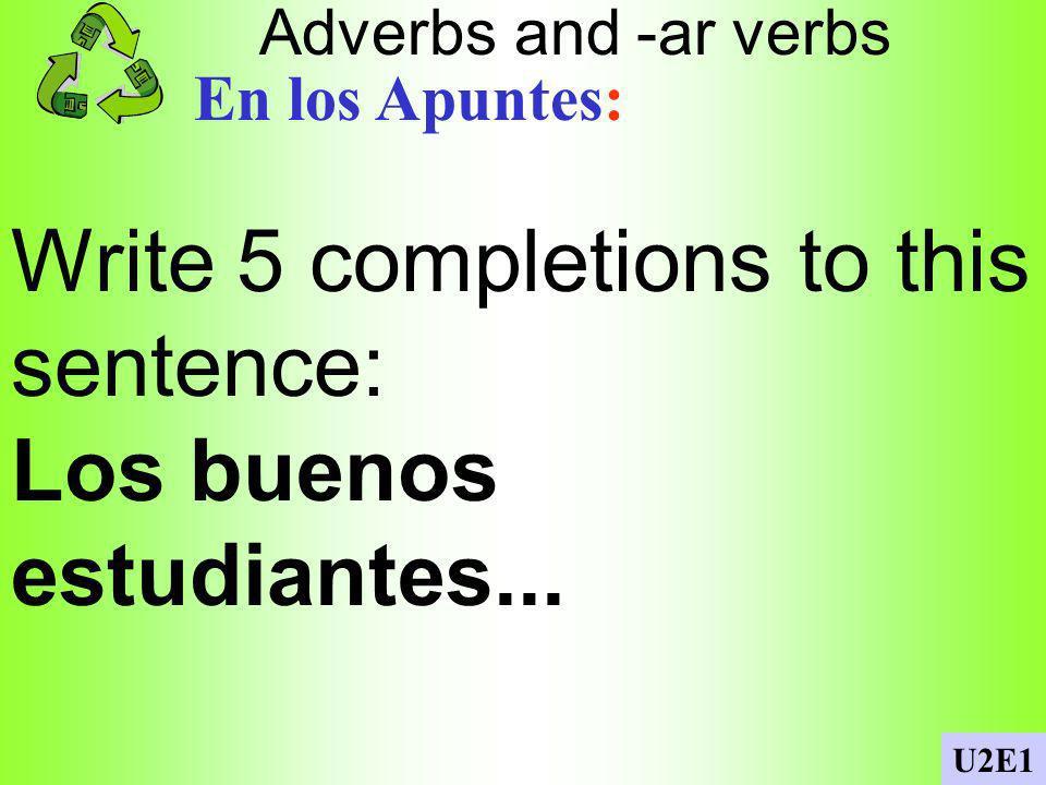 -ar verbs En los Apuntes: Make a list of 5 -ar verb infinitives.