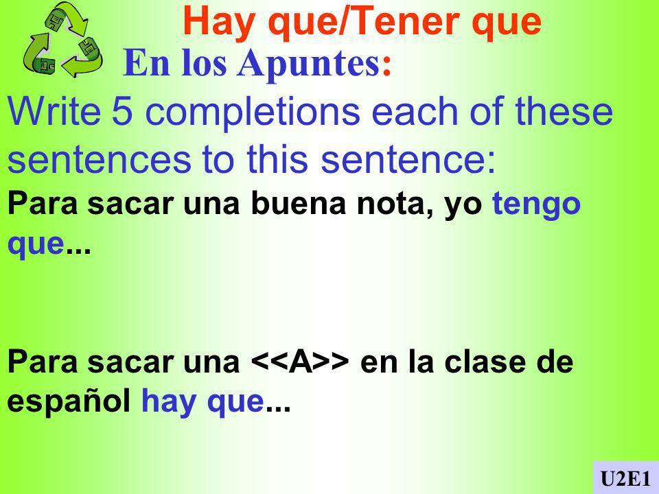 Adverbs and -ar verbs En los Apuntes: Write 5 completions to this sentence: Los buenos estudiantes...