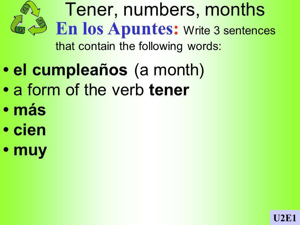 Tener En los Apuntes: Write complete sentences using the correct form of the verb tener.