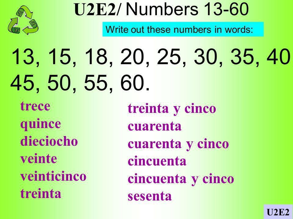 U2E2/ Numbers 13-60 13, 15, 18, 20, 25, 30, 35, 40, 45, 50, 55, 60.