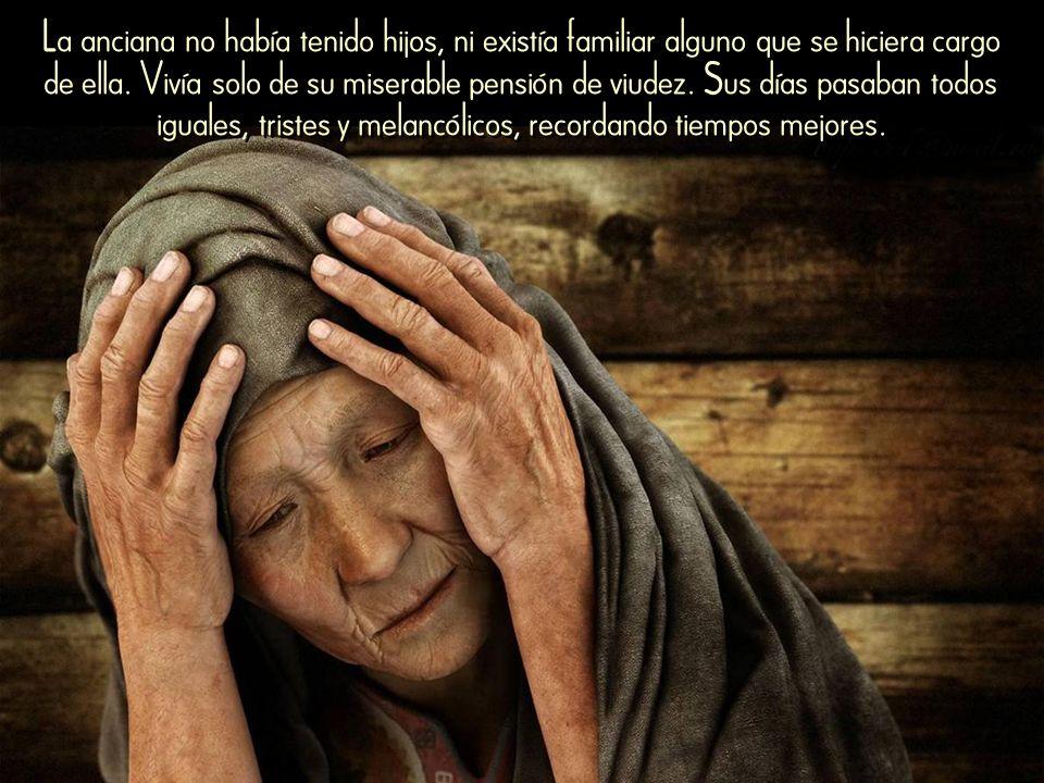 Doña Hilaria estaba sola desde que su compañero de toda la vida había muerto. La pobreza era evidente en la pequeña habitación de la anciana. Un camas