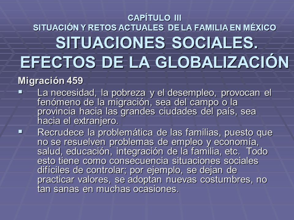 CAPÍTULO III SITUACIÓN Y RETOS ACTUALES DE LA FAMILIA EN MÉXICO SITUACIONES SOCIALES.