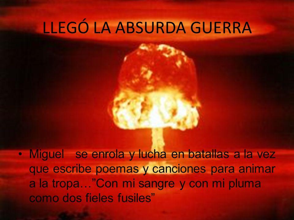 MIGUEL ENAMORADO Su gran amor fue Josefina Manresa y Miguel le dedicó muchísimos poemas. Él la quería mucho. Por desgracia les tocó vivir una época mu