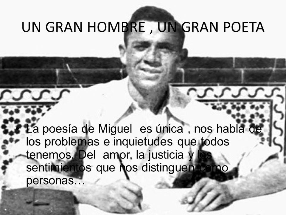 LA CARCEL Miguel estuvo en la cárcel al terminar la guerra, pensar de forma distinta era peligroso, y aunque le condenan a muerte consiguen que le cam