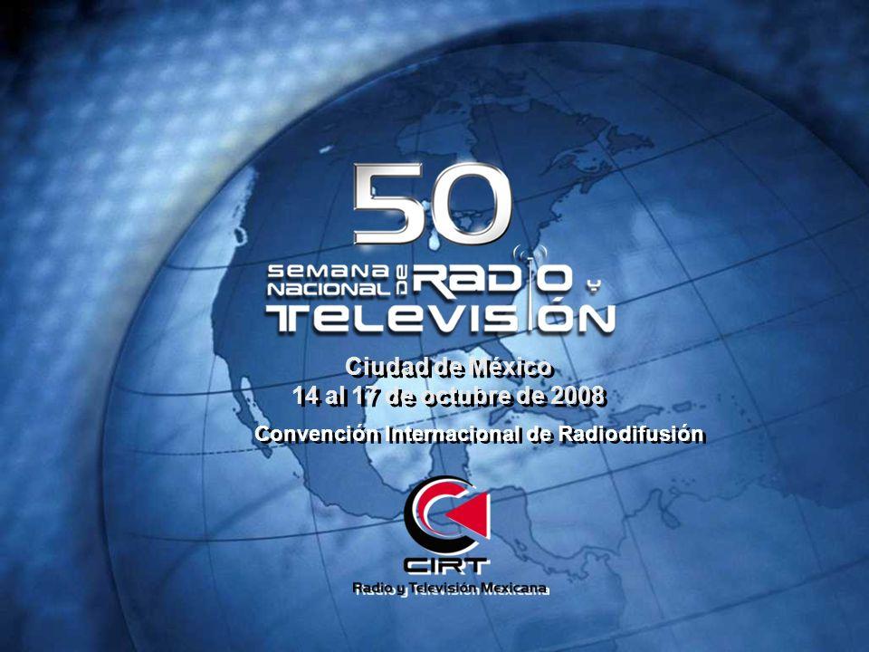 Ciudad de México 14 al 17 de octubre de 2008 Ciudad de México 14 al 17 de octubre de 2008 Convención Internacional de Radiodifusión