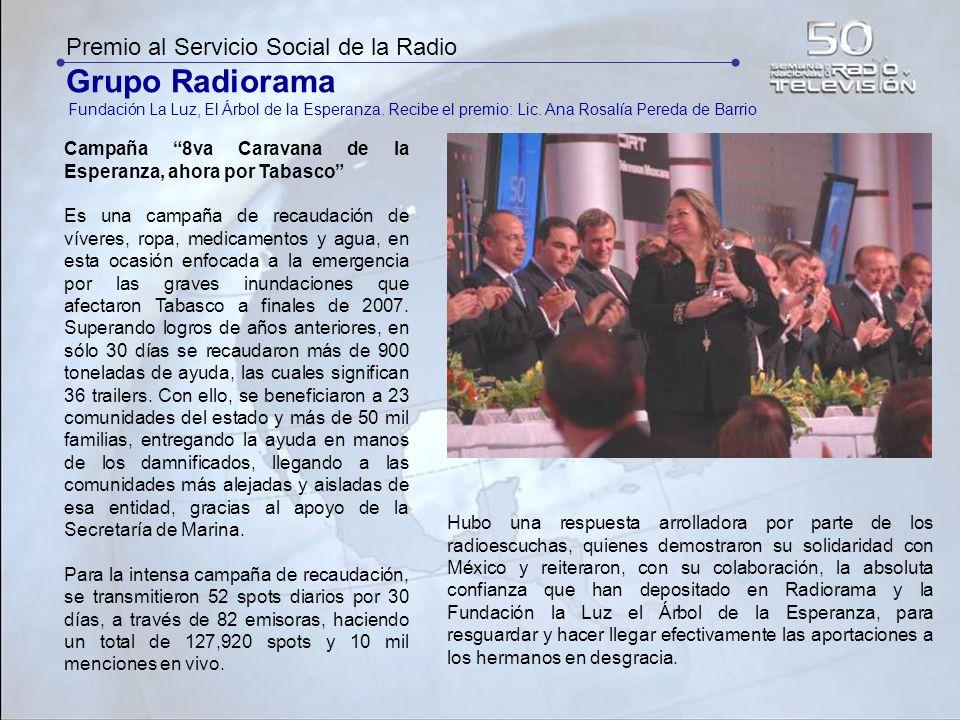 Premio al Servicio Social de la Radio Grupo Radiorama Fundación La Luz, El Árbol de la Esperanza. Recibe el premio: Lic. Ana Rosalía Pereda de Barrio