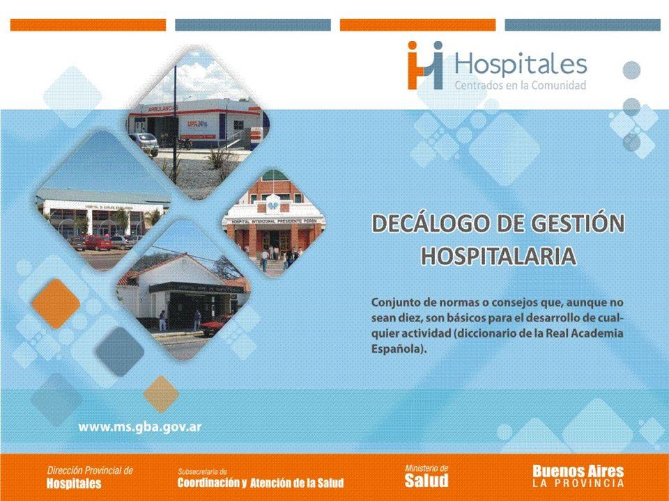 OBJETIVOS Recuperar la mística, la cultura del trabajo y la excelencia del hospital público como organización social destinada a recuperar la salud de la población.