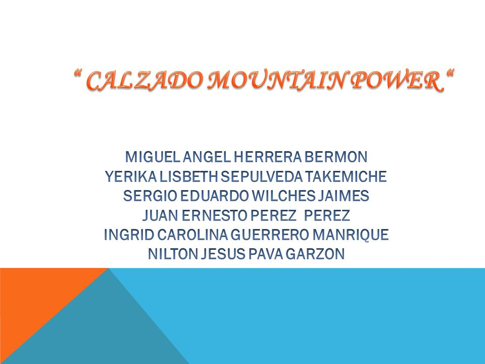 CALZADO MOUNTAIN POWER Fabricación, comercialización, importación de productos y afines para el calzado Representante legal : Miguel Ángel Herrera Villacid Ubicación : Calle 10 # 14-68 Barrio San Miguel Teléfono : 5820456