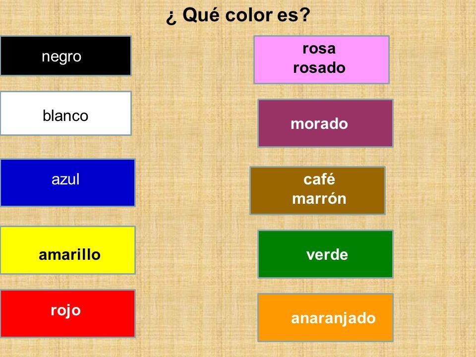 ¿ Qué color es? negro blanco azul amarillo rojo rosa rosado morado café marrón verde anaranjado