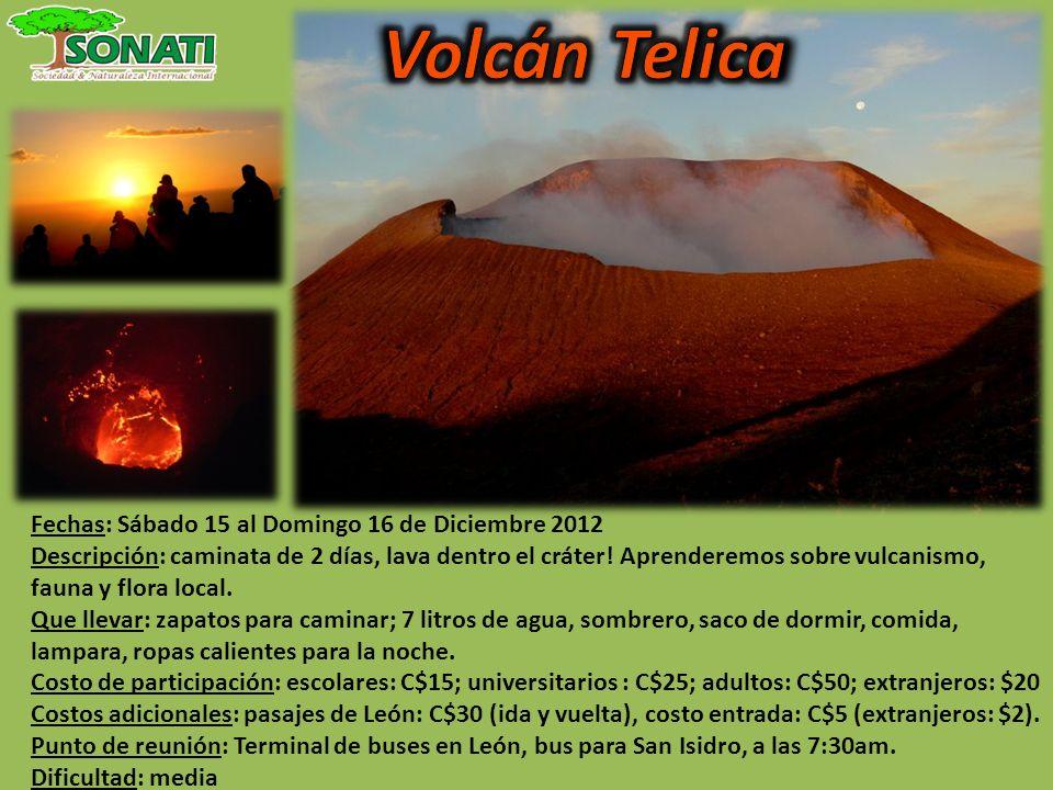 Fechas: Sábado 15 al Domingo 16 de Diciembre 2012 Descripción: caminata de 2 días, lava dentro el cráter! Aprenderemos sobre vulcanismo, fauna y flora