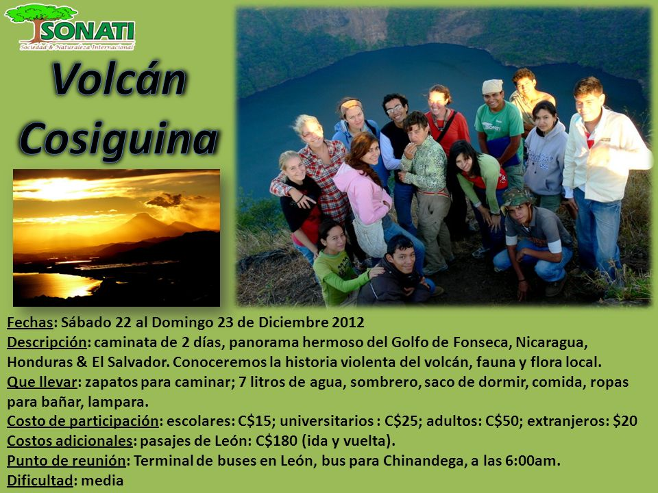Fechas: Sábado 22 al Domingo 23 de Diciembre 2012 Descripción: caminata de 2 días, panorama hermoso del Golfo de Fonseca, Nicaragua, Honduras & El Sal