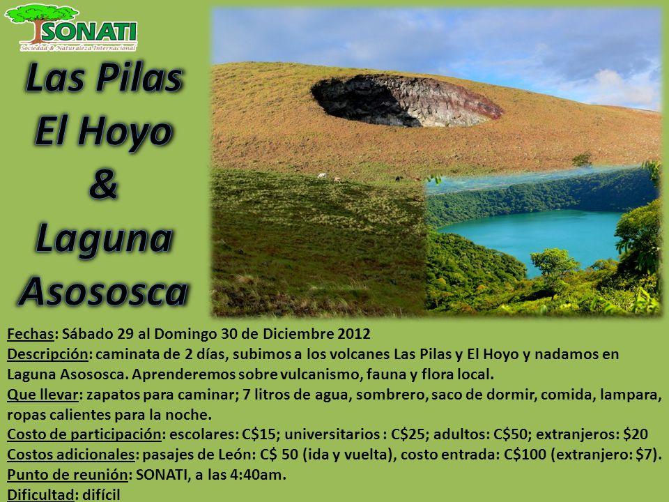 Fechas: Sábado 29 al Domingo 30 de Diciembre 2012 Descripción: caminata de 2 días, subimos a los volcanes Las Pilas y El Hoyo y nadamos en Laguna Asos