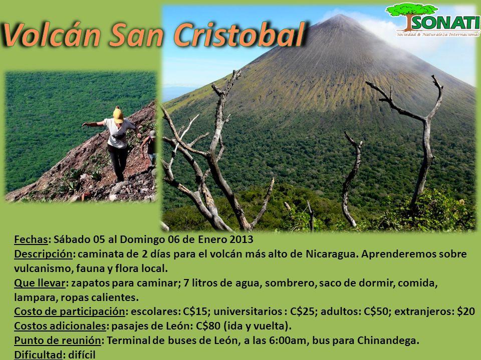 Fechas: Sábado 05 al Domingo 06 de Enero 2013 Descripción: caminata de 2 días para el volcán más alto de Nicaragua. Aprenderemos sobre vulcanismo, fau