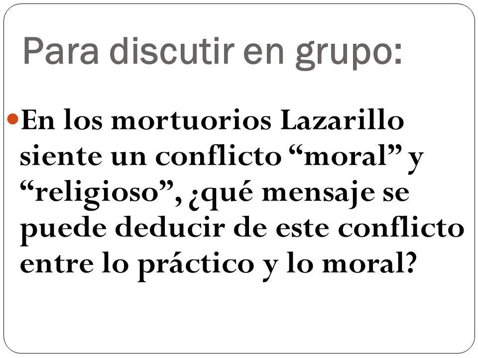 Para discutir en grupo: ¿Cuáles dos razones cita Lazarillo por no abandonar al cura?