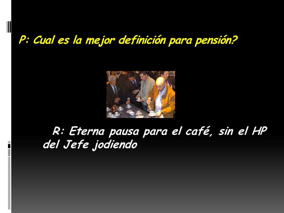 P: El invento del siglo para un pensionado? R: el VIAGRA