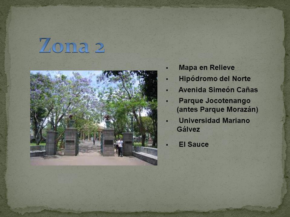 Mapa en Relieve Hipódromo del Norte Avenida Simeón Cañas Parque Jocotenango (antes Parque Morazán) Universidad Mariano Gálvez El Sauce