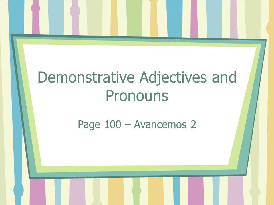Demonstrative adjectives este >>>> ese >>>> aquel esta >>>> esa >>> aquella estos >>> esos >>> aquellos estas >>> esas >>> aquellas further away closer This These That Those Followed by nouns