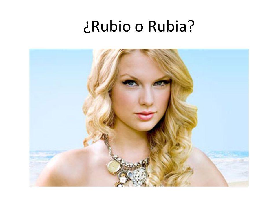 ¿Rubio o Rubia?