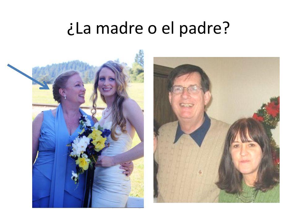 ¿La madre o el padre?