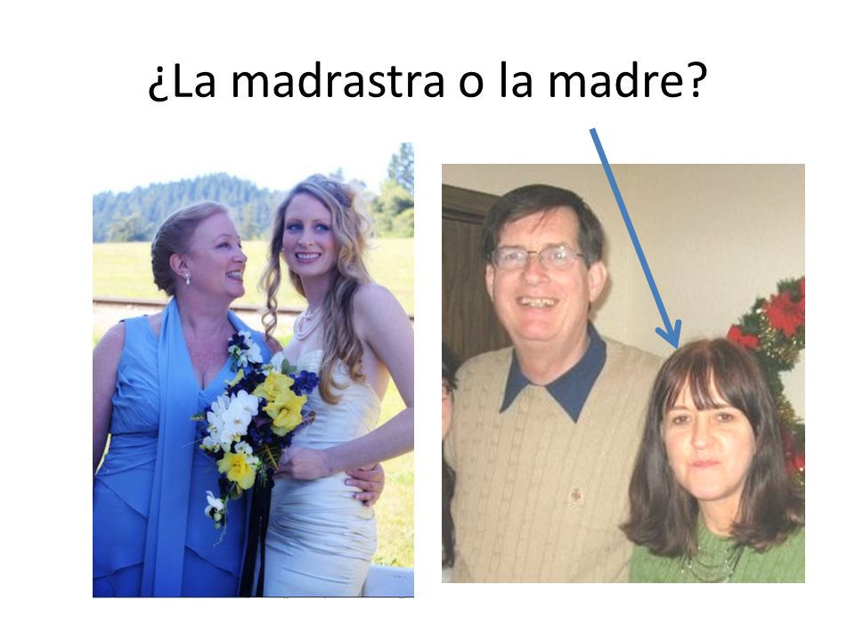 ¿La madrastra o la madre?