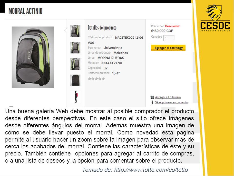 Una buena galería Web debe mostrar al posible comprador el producto desde diferentes perspectivas. En este caso el sitio ofrece imágenes desde diferen