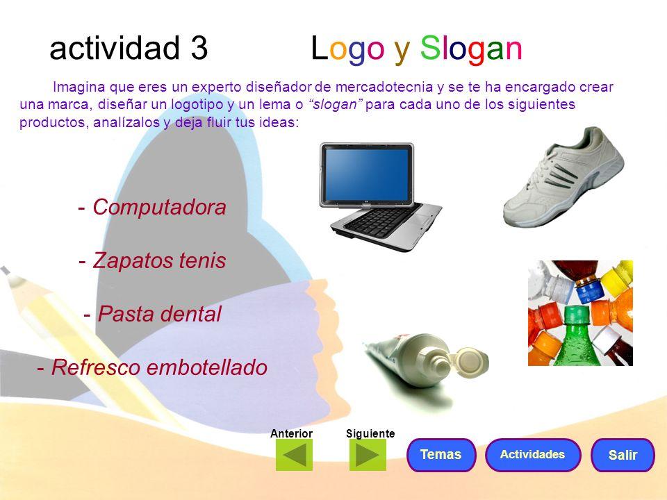 actividad 3 Logo y Slogan Imagina que eres un experto diseñador de mercadotecnia y se te ha encargado crear una marca, diseñar un logotipo y un lema o