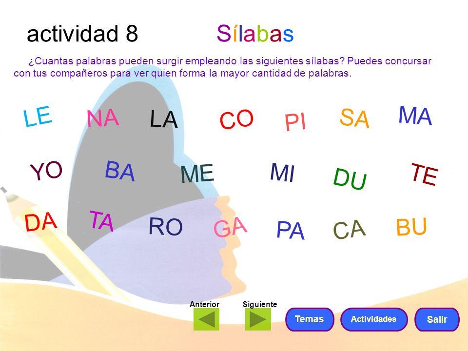 actividad 8 Sílabas ¿Cuantas palabras pueden surgir empleando las siguientes sílabas? Puedes concursar con tus compañeros para ver quien forma la mayo