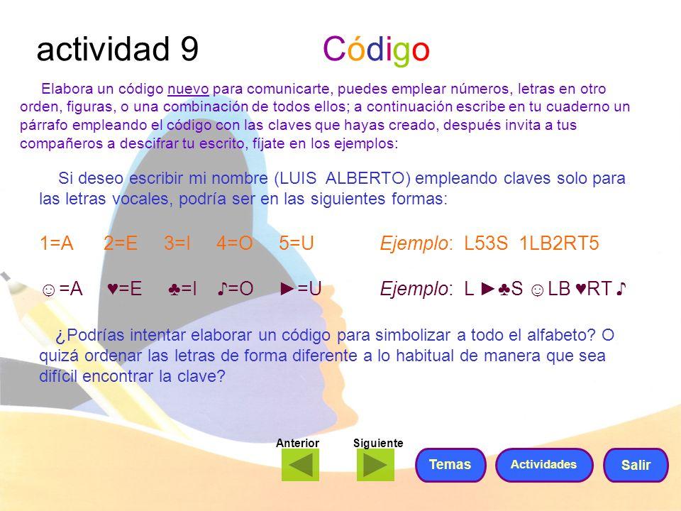 actividad 9 Código Elabora un código nuevo para comunicarte, puedes emplear números, letras en otro orden, figuras, o una combinación de todos ellos;